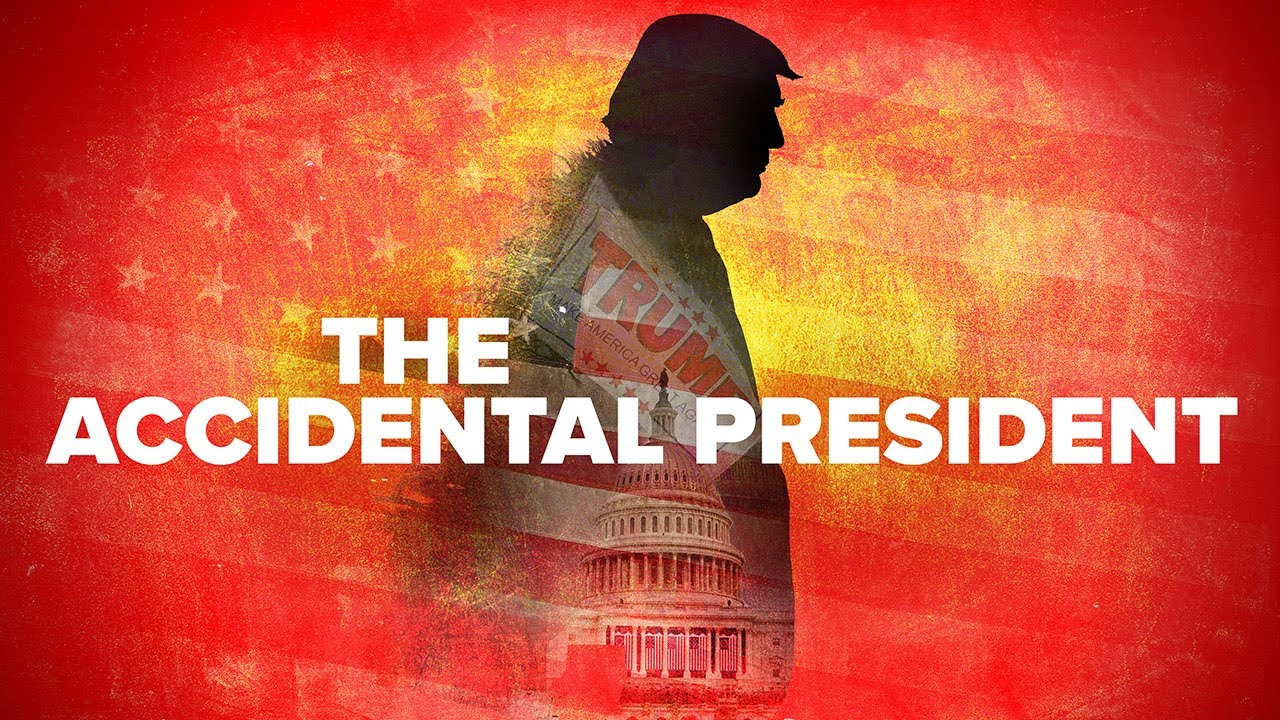 Do Voters Want The Presidency To Be Popularity Contest? 'The Accidental President' Looks Back At 2016