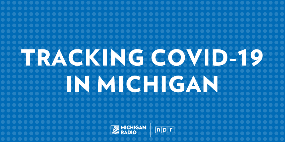 Covid 19 In Michigan Tracking Cases Deaths And Hospitalizations Michigan Radio