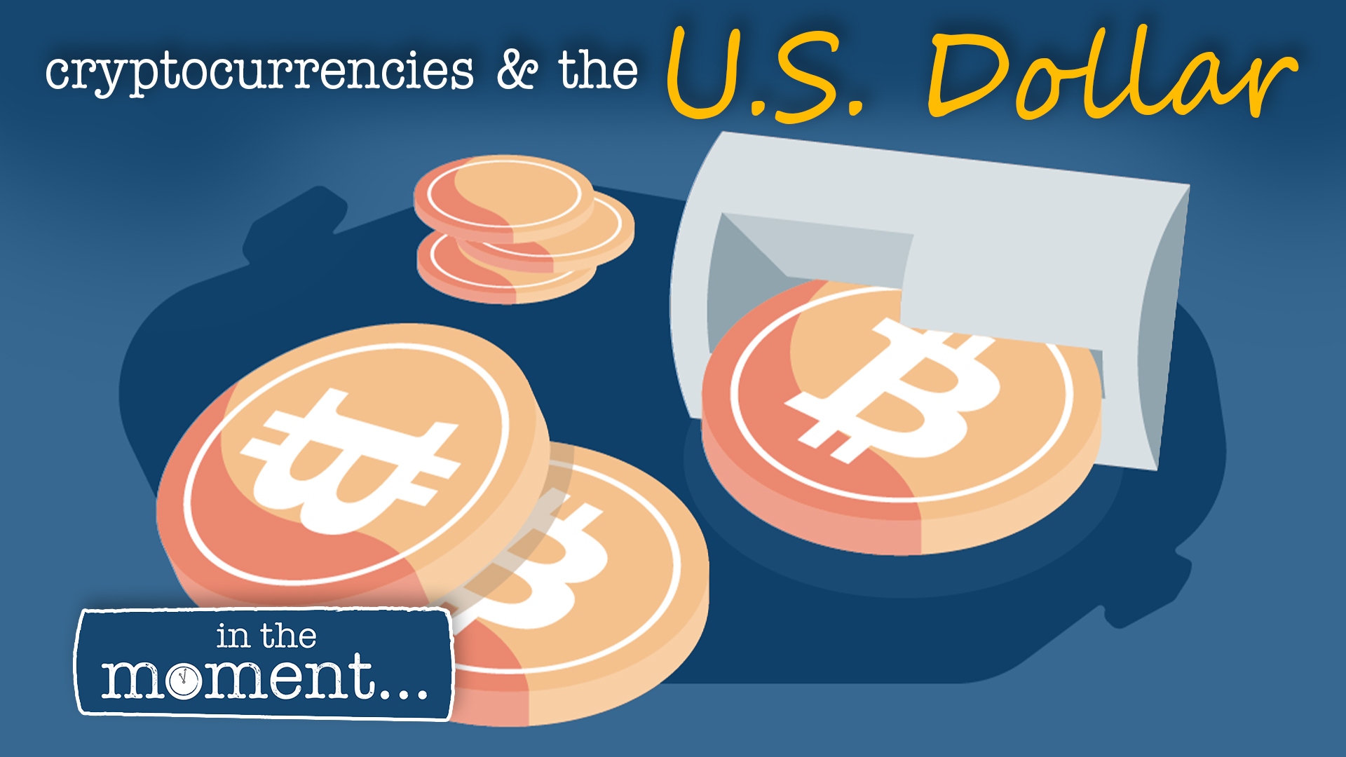 In The Moment: How Do Cryptocurrencies Impact The U.S. Dollar?