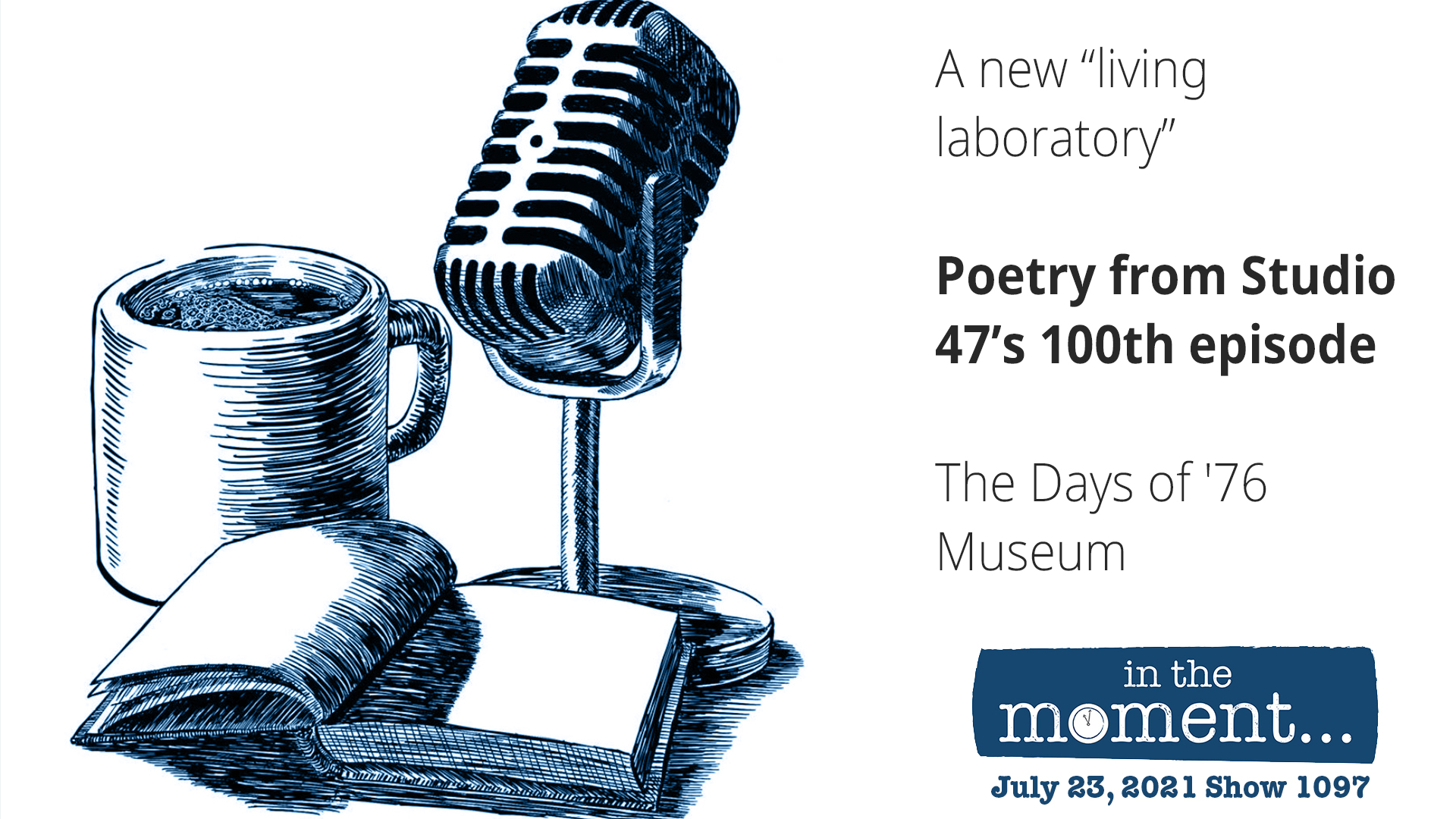 In The Moment: What You Learn Creating 100 Episodes Of 'Poetry From Studio 47'