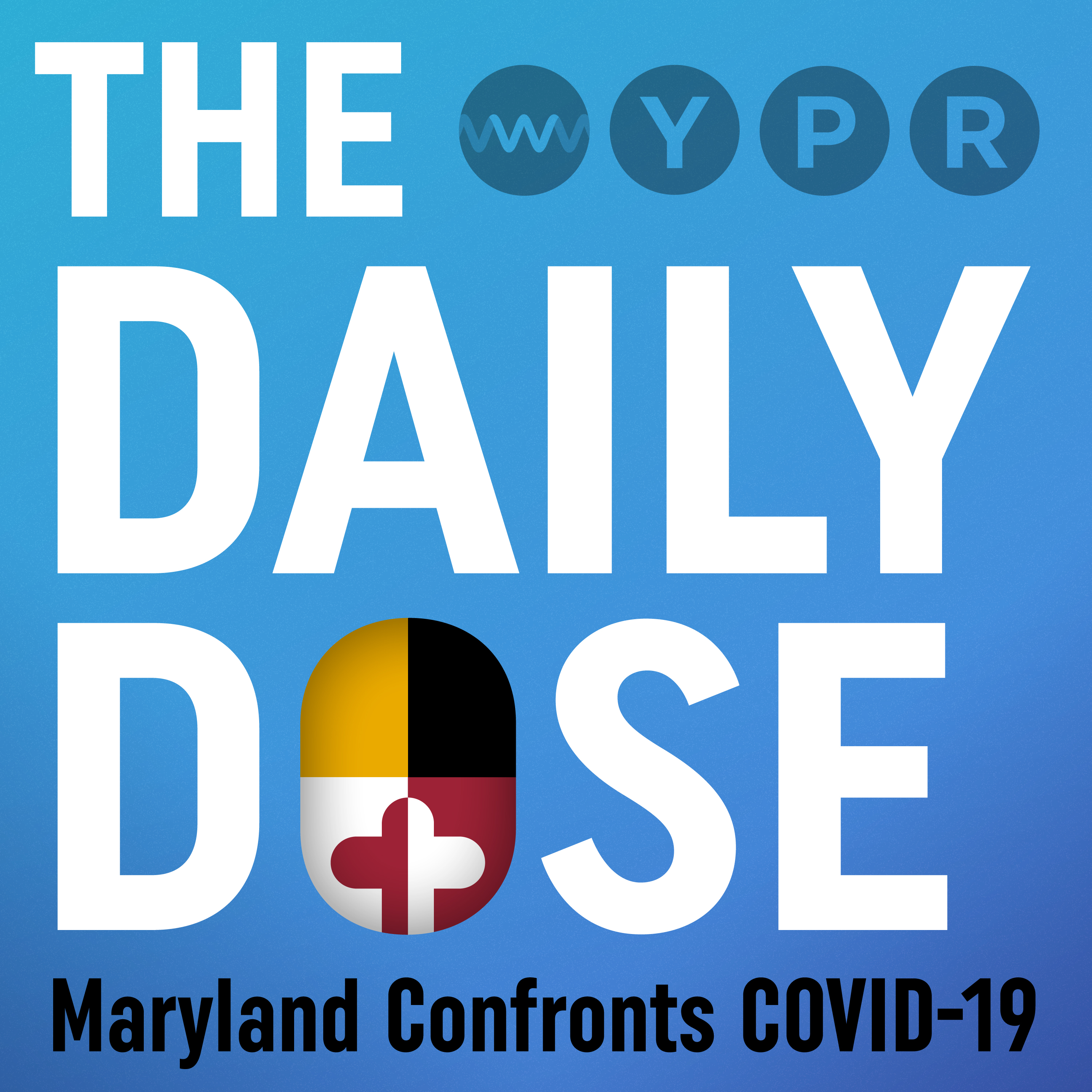 The Daily Dose Maryland Confronts Covid 19 Wypr